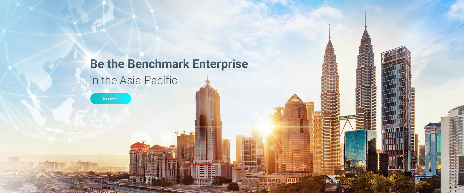 Be the Benchmark Enterprise in the Asia Pacific